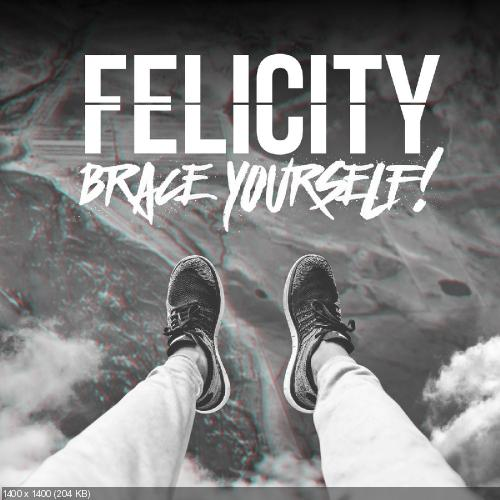 Felicity - Brace Yourself! [EP] (2016)