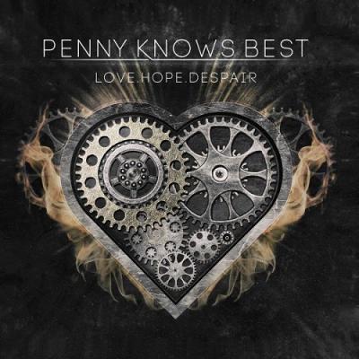 Penny Knows Best - Love.Hope.Despair (2016)