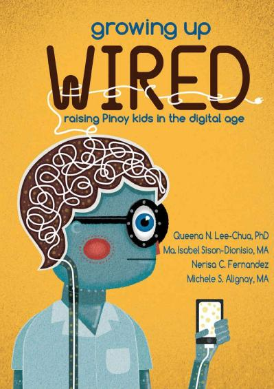 Growing Up Wired Raising Kids in the Digital Age