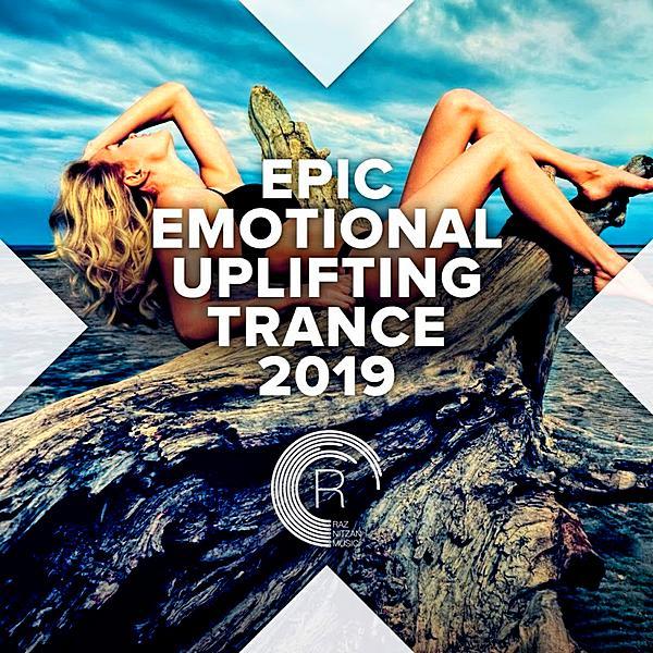 Epic Emotional Uplifting Trance (2019)