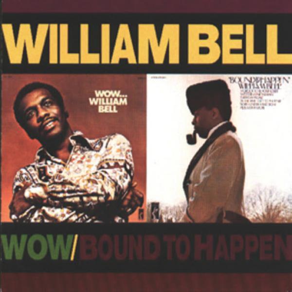 William Bell Wow  Bound To Happen  (1997) Soundz Int