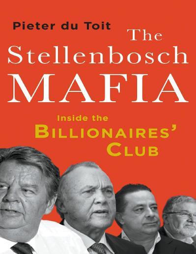 The Stellenbosch Mafia Inside the Billionaires club Pieter du Toit