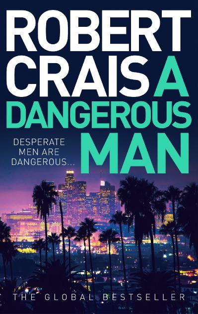 A Dangerous Man Robert Crais