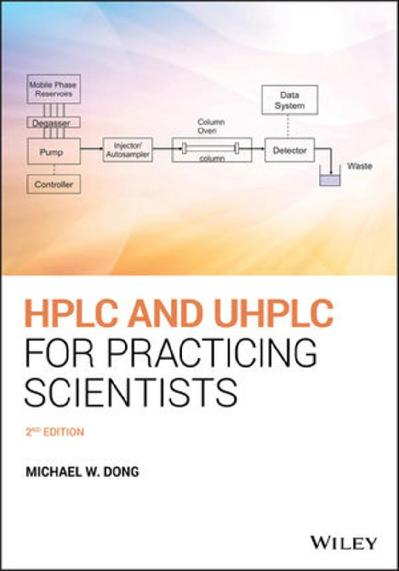 HPLC and UHPLC for Practicing Scientists Michael W  Dong