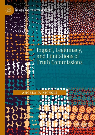 Impact Legitimacy and Limitations of Truth Commissions