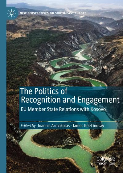 The Politics of Recognition and Engagement EU Member State Relations with Kosovo