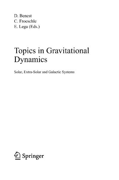 Topics in Gravitational Dynamics Solar, Extra Solar and Galactic Systems