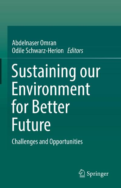 Sustaining our Environment for Better Future Challenges and Opportunities