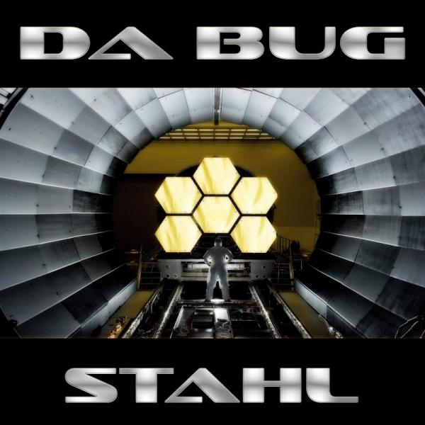 Da Bug Stahl SINGLE  2019