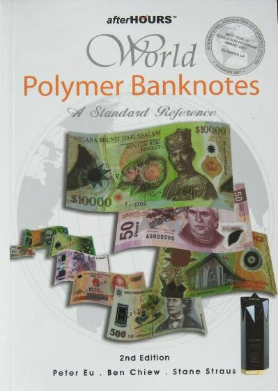Peter Eu, Ben Chiew, Stane Straus, World Polymer Banknotes A Standard Reference