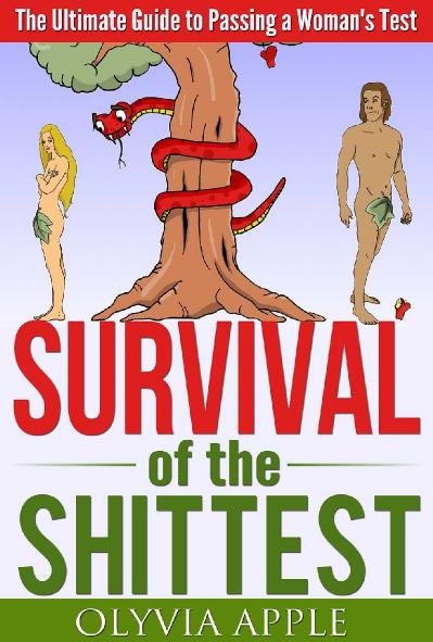Survival of the Shittest The Ultimate Guide to Passing a Woman's Test