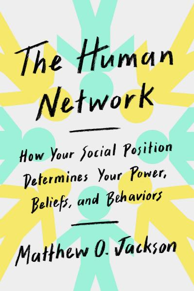 Matthew O Jackson The Human Network How Your S