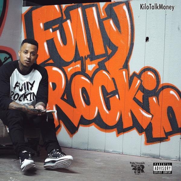 KiloTalkMoney Fully Rockin 2019
