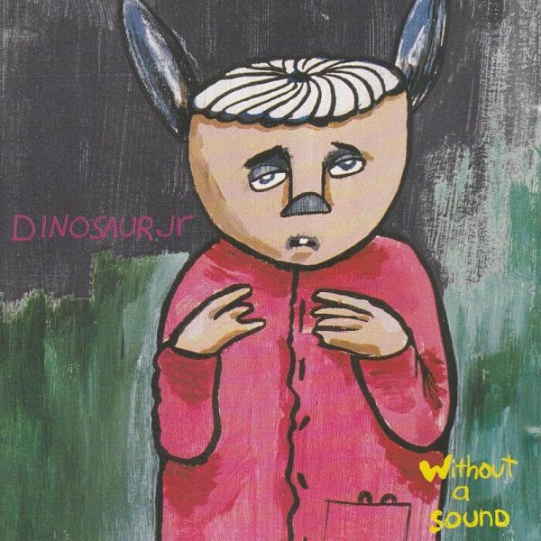 Dinosaur Jr Without a Sound  1994