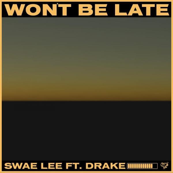 Swae Lee Wont Be Late SINGLE  2019