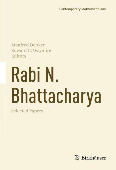 Rabi N  Bhattacharya Selected Papers (Contemporary Mathematicians)