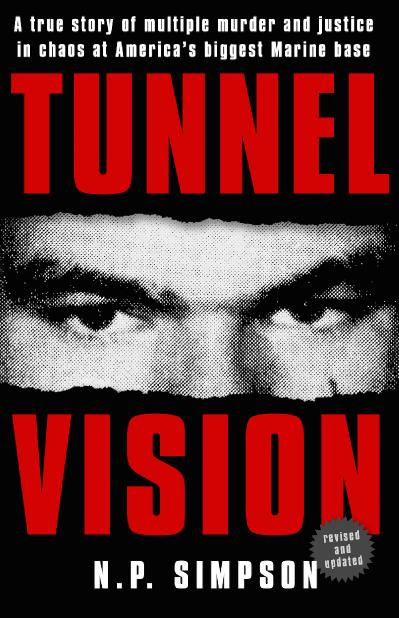 Tunnel Vision A True Story of Multiple Murder and Justice in Chaos at America's Bi...