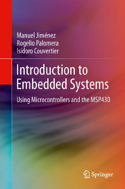 Introduction to Embedded Systems Using Microcontrollers and the MSP430