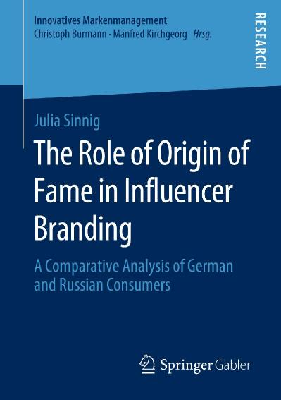 The Role of Origin of Fame in Influencer Branding A Comparative Analysis of German...