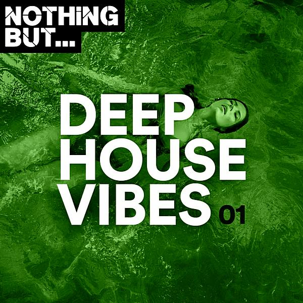 Nothing But    Deep House Vibes Vol 01 (2019)