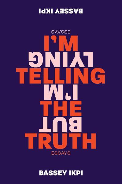 I'm Telling the Truth, but I'm Lying Essays