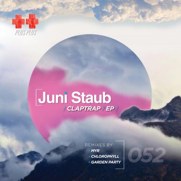 Juni Staub Claptrap PLUS052   (2019)