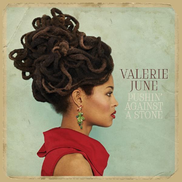 Valerie June Pushin' Against a Stone (2013)