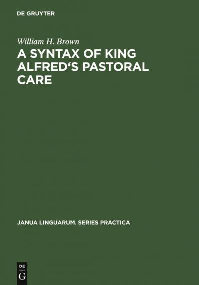 A Syntax of King Alfred s Pastoral Care