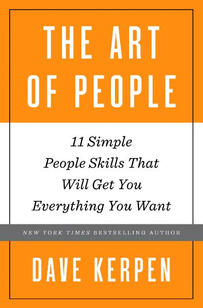 The Art of People   11 Simple People Skills That Will Get You Everything You Want