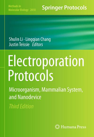 Electroporation Protocols Microorganism, Mammalian System, and Nanodevice Ed 3