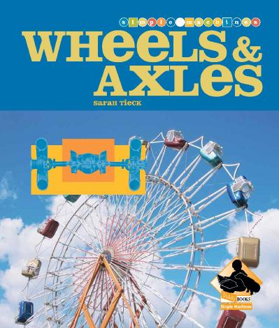 Wheels and Axles (Simple Machines (Buddy Books))