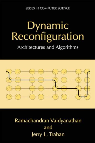 Dynamic Reconfiguration Architectures and Algorithms