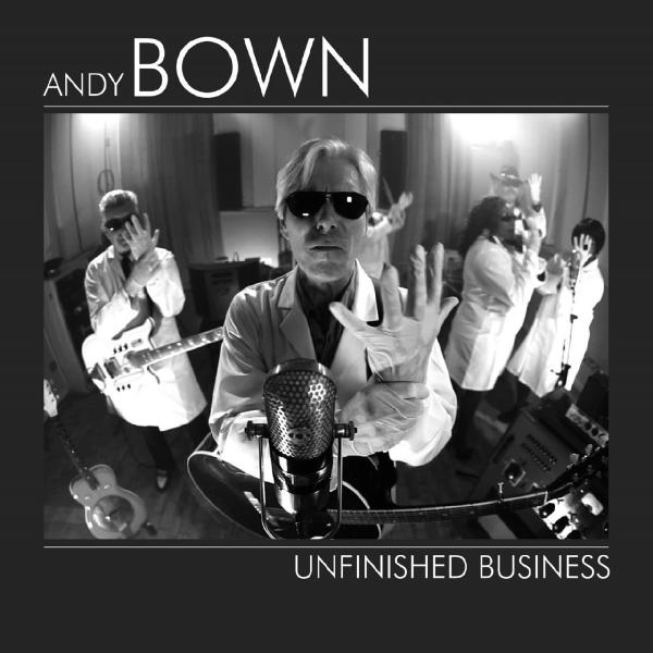 Andy Bown   Unfinished Business (2019)