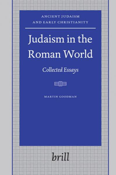 Judaism in the Roman World Collected Essays (Ancient Judaism and Early Christianity)