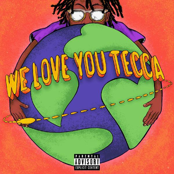 Lil Tecca - We Love You Tecca (2019)