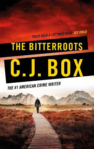 The Bitterroots - C J  Box