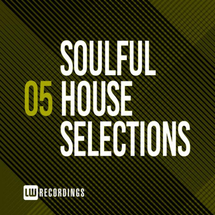 LW Recordings - Soulful House Selections Vol  05 (2019)