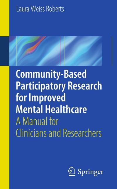 Community-Based Participatory Research for Improved Mental Healthcare A Manual for...