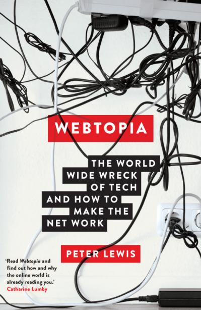 Webtopia The world wide wreck of tech and how to make the net work
