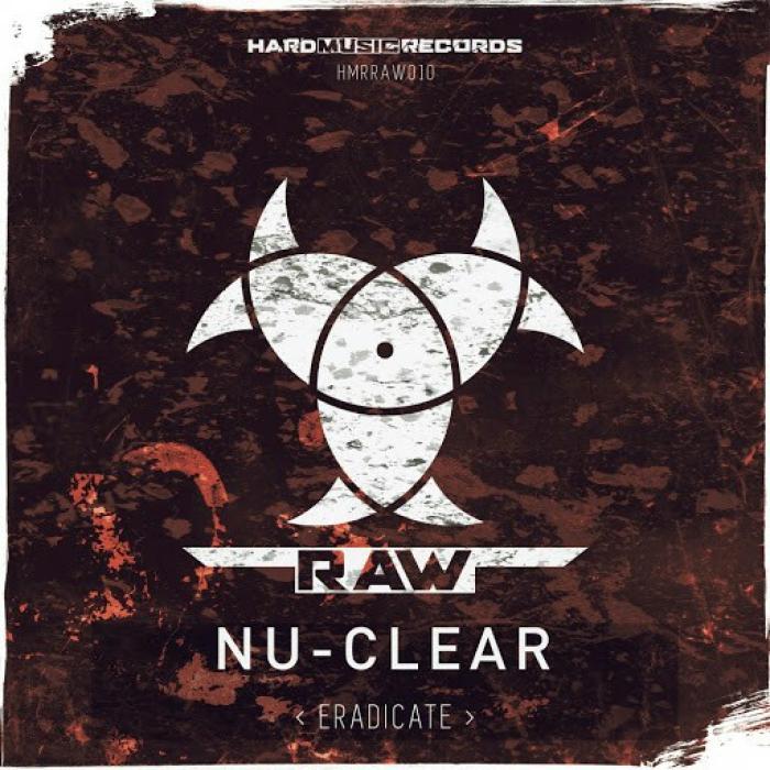 Nu clear   Eradicate HMRRAW010   (2019)