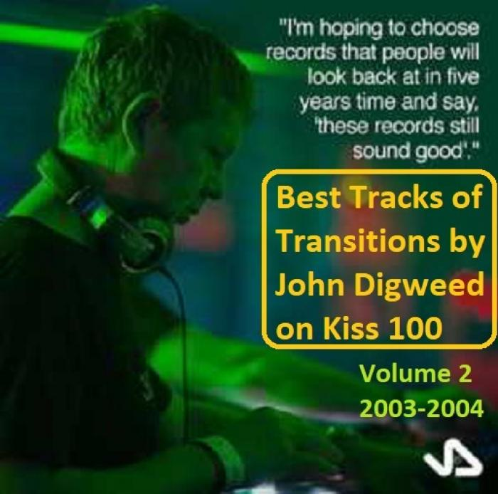 VA   Best tracks of Transitions by John Digweed on Kiss 100  Volume 2 (2003 2004)