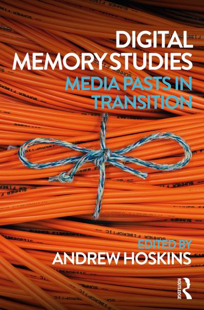 Digital Memory Studies Media Pasts in Transition