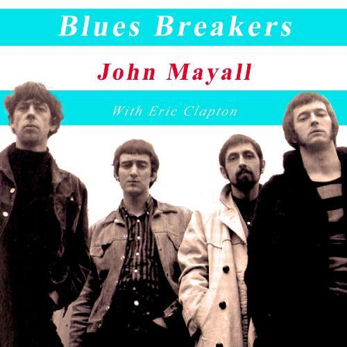 John Mayall & Eric Clapton   Blues Breers John Mayall with Eric Clapton (2019)