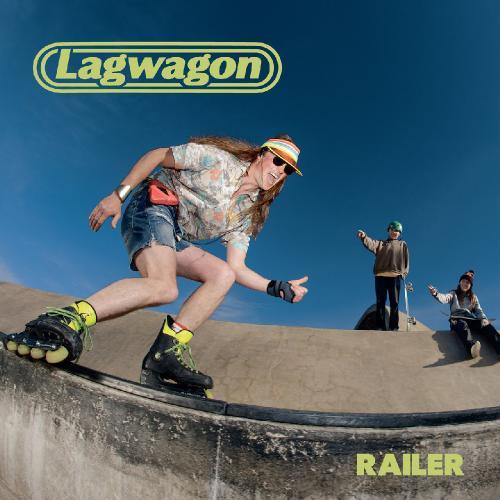 Lagwagon   Railer (2019)