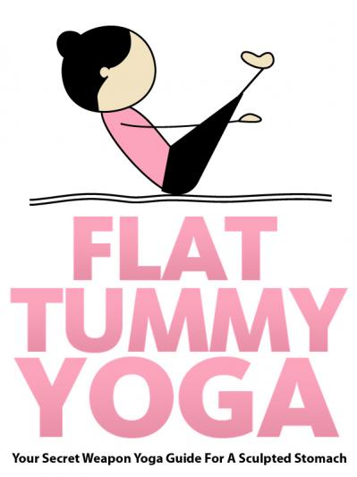 Flat Tummy Yoga Your Secret Weapon Yoga Guide For A Sculpted Stomach