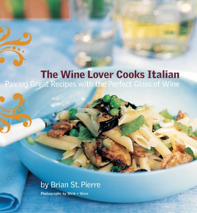 The Wine Lover Cooks Italian Pairing Great Recipes with the Perfect Glass of Wine