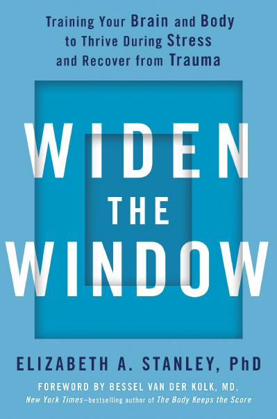 Widen the Window - Elizabeth A Stanley PhD