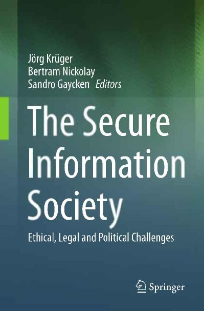The secure information society ethical, legal and political challenges