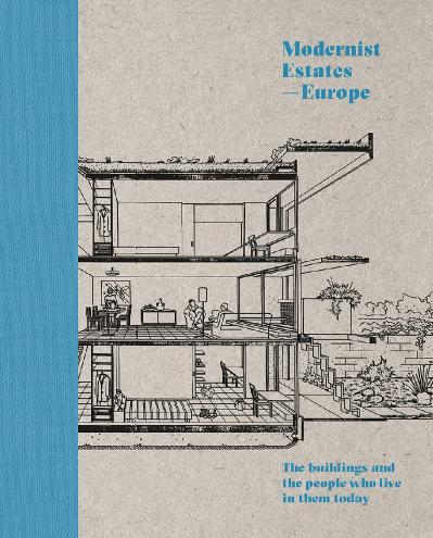 Modernist Estates - Europe The buildings and the people who live in them today