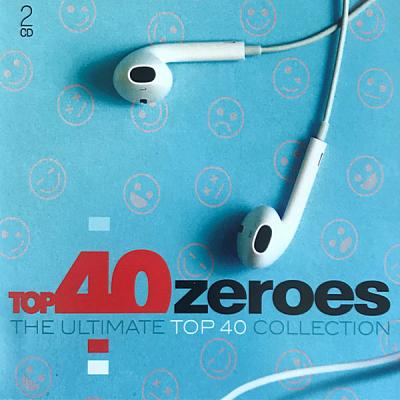 VA - Top 40 Zeroes: The Ultimate Top 40 Collection [2CD] (2019) FLAC